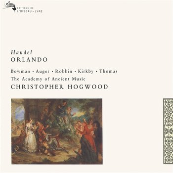 Handel: Orlando - Arleen Augér, Emma Kirkby, Catherine Robbin, James Bowman, David Thomas, The Academy of Ancient music, Christopher Hogwood