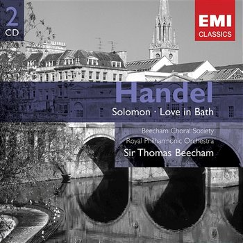 Handel: Solomon - Love in Bath - Sir Thomas Beecham