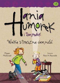 Hania Humorek i Smrodek. Wielka straszna ciemność                      (ebook)