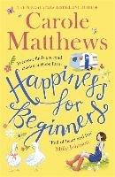 Happiness for Beginners-Matthews Carole