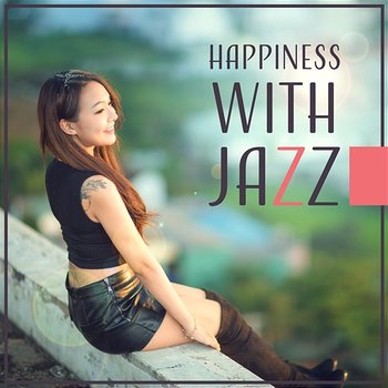Happiness with Jazz: Optimistic Mood, Essence of Jazz, Meeting with Friends, Dinner Background Music, Smooth Atmosphere-Piano Bar Music Guys
