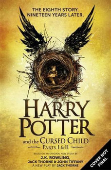 Harry Potter and the Cursed Child - Parts I & II - Rowling Joanne K., Thorne Jack, Tiffany John