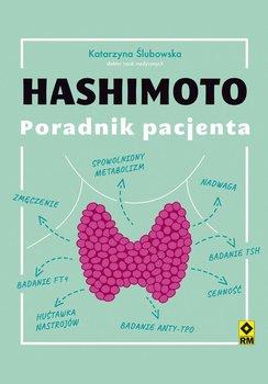 Hashimoto. Poradnik pacjenta-Ślubowska Katarzyna