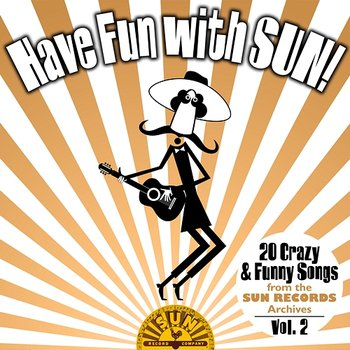 Have Fun with Sun! 20 Crazy & Funny Songs from the Sun Records Archives, Vol. 2-Various Artists