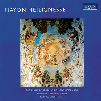 Haydn: Heiligmesse - George Guest, April Cantelo, Shirley Minty, Ian Partridge, Christopher Keyte, Choir Of St. John's College, Cambridge, Academy of St. Martin in the Fields