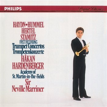 Haydn, Hummel, Hertel & Stamitz Trumpet Concertos - Håkan Hardenberger, Academy of St. Martin in the Fields, Sir Neville Marriner