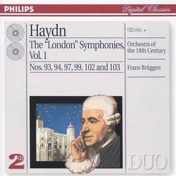 "Haydn: The ""London"" Symphonies Vol.1 - Orchestra of the 18th Century, Frans Brüggen"