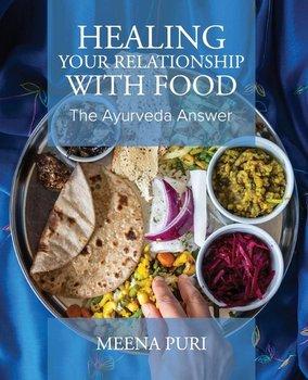 Healing Your Relationship With Food-Puri Meena