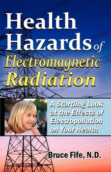 Health Hazards of Electromagnetic Radiation-Fife Bruce