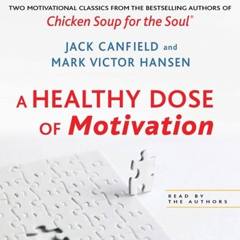 Healthy Dose of Motivation-Hansen Mark Victor, Canfield Jack