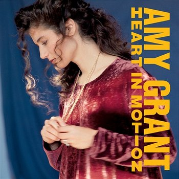 Heart In Motion-Amy Grant