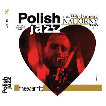 Heart - Polish Jazz. Volume 15 - Nahorny Włodzimierz