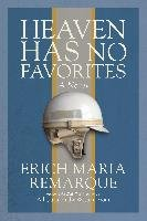 Heaven Has No Favorites - Remarque Erich Maria
