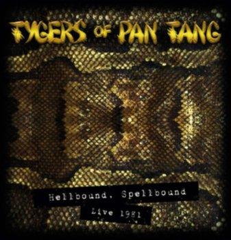 Hellbound Spellbound '81-Tygers Of Pan Tang