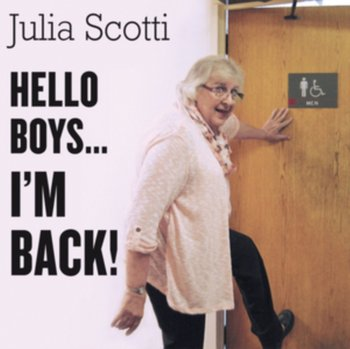 Hello Boys... I'm Back!-Julia Scotti