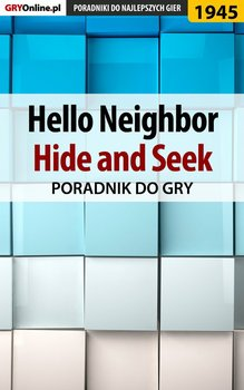 Hello Neighbor. Hide and Seek - poradnik do gry-Fras Natalia N.Tenn