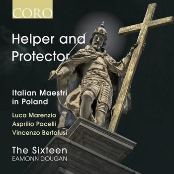 Helper And Protector: Italian Maestri In Poland - The Sixteen