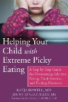 Helping Your Child with Extreme Picky Eating-Rowell Katja, McGlothlin Jenny