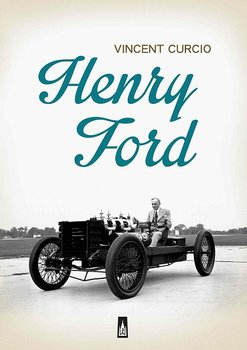 Henry Ford-Curcio Vincent