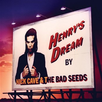 Henry's Dream-Nick Cave & The Bad Seeds