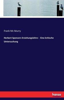 Herbert Spencers Erziehungslehre -  Eine kritische Untersuchung-Mc Murry Frank