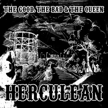 Herculean-The Good, The Bad and The Queen