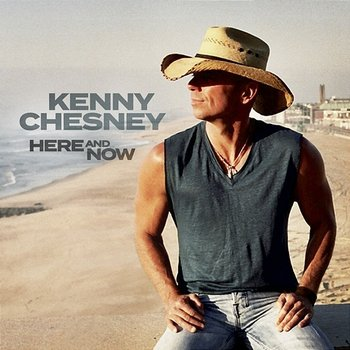 Here And Now-Kenny Chesney