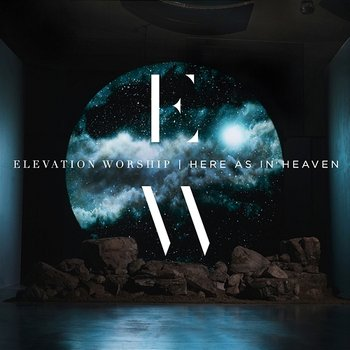 Here As In Heaven-Elevation Worship