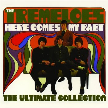 Here Comes My Baby : The Ultimate Collection-The Tremeloes