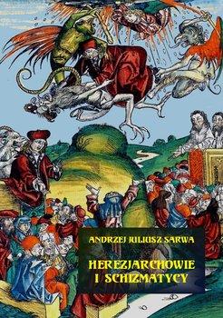 Herezjarchowie i schizmatycy-Sarwa Andrzej