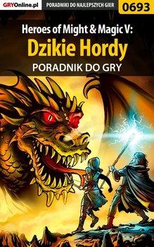 Heroes of Might  Magic V: Dzikie Hordy - poradnik do gry-Fronczak Paweł HopkinZ