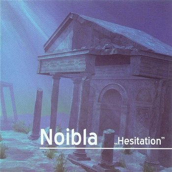 Hesitation - Noibla