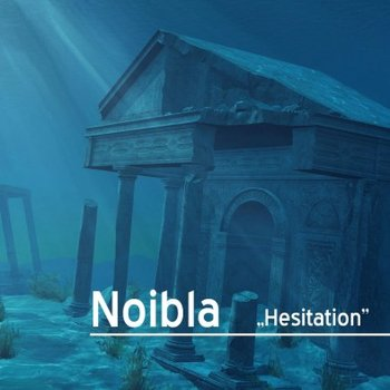 Hesitation-Noibla
