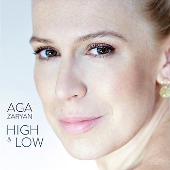 High & Low - Aga Zaryan
