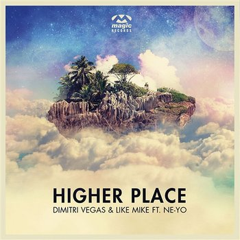 Higher Place-Dimitri Vegas & Like Mike feat. Ne-Yo