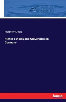 Higher Schools and Universities in Germany - Arnold Matthew
