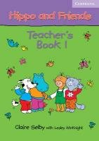 Hippo and Friends 1 Teacher's Book-Mcknight Lesley, Selby Claire