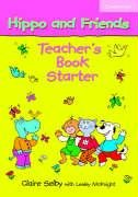 Hippo and Friends Starter Teacher's Book-Selby Claire