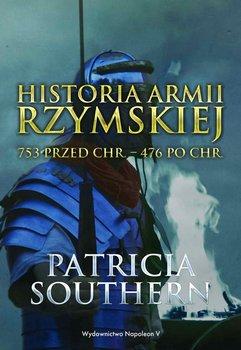 Historia Armii Rzymskiej 753 przed Chr. – 476 po Chr.-Southern Patricia