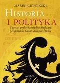 Historia i polityka. Teoria i praktyka ...