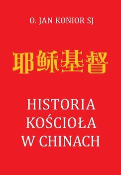 Historia Kościoła w Chinach-Konior Jan