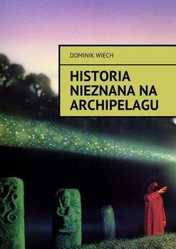 Historia nieznana na Archipelagu-Wiech Dominik
