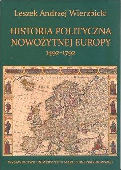 Historia polityczna nowożytnej Europy 1492-1792-Wierzbicki Leszek Andrzej