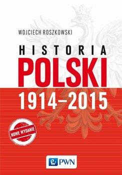 Historia Polski 1914-2015-Roszkowski Wojciech