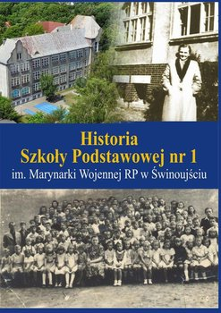 Historia Szkoły Podstawowej nr 1 im. Marynarki Wojennej RP wŚwinoujściu-Kotkiewicz Agnieszka