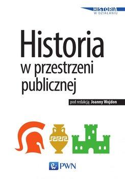 Historia w przestrzeni publicznej-Wojdon Joanna
