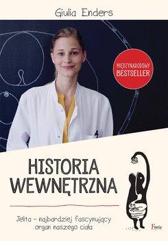 Historia wewnętrzna. Jelita - najbardziej fascynujący organ naszego ciała-Enders Giulia