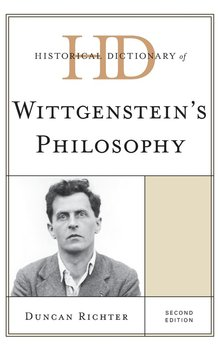 Historical Dictionary of Wittgenstein's Philosophy, Second Edition-Richter Duncan