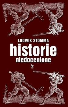 Historie niedocenione-Stomma Ludwik