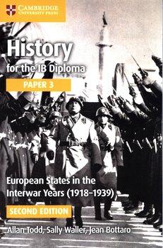 History for the IB Diploma Paper 3: European States in the Interwar Years (1918-1939)-Todd Allan, Waller Sally, Bottaro Jean